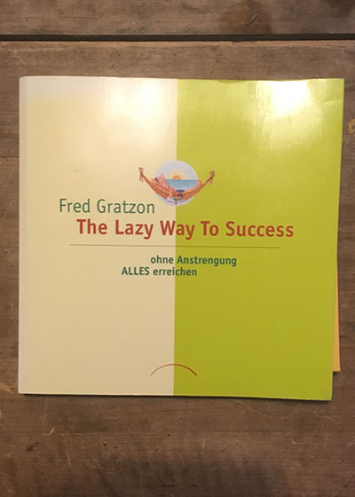 The lazy way to succes